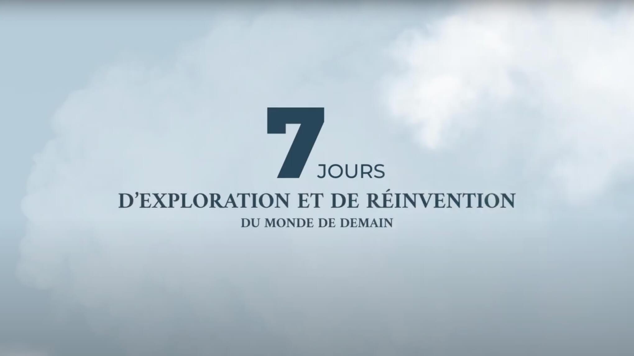 7 jours D'exploration et de réinvention du monde de demain